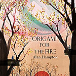Alan_hampton_origami_for_the_fire