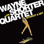 Wayne_shorter_without_a_net