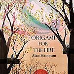 Alan_hampton_origami_for_the_fire